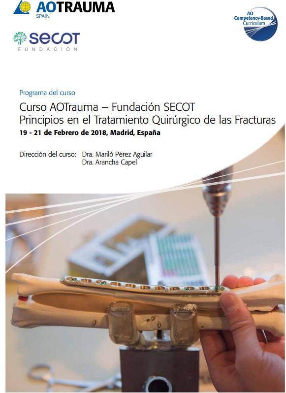 Curso AOTrauma ? Fundación SECOT Principios en el Tratamiento Quirúrgico de las Fracturas SPAIN Programa del curso 19 - 21 de Febrero de 2018, Madrid, España