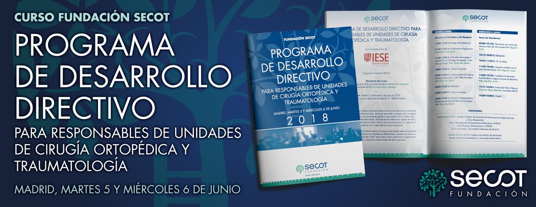 PROGRAMA DE DESARROLLO DIRECTIVO PARA RESPONSABLES DE UNIDADES DE CIRUGÍA ORTOPÉDICA Y TRAUMATOLOGÍA