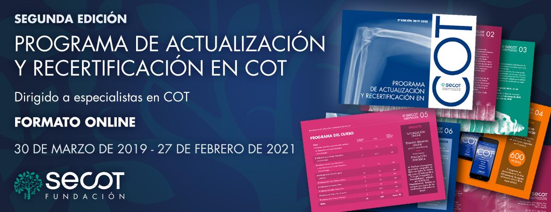 PROGRAMA DE ACTUALIZACIÓN Y RECERTIFICACIÓN EN CIRUGÍA ORTOPÉDICA Y TRAUMATOLOGÍA SECOT 2019-2021.