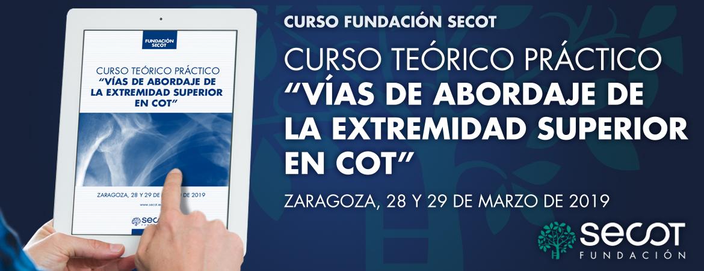 CURSO TEÓRICO-PRÁCTICO VÍAS DE ABORDAJE DE LA EXTREMIDAD SUPERIOR EN COT 2019