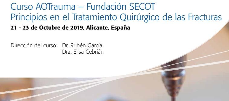 Curso AOTrauma / Fundación SECOT Principios en el Tratamiento Quirúrgico de las Fracturas