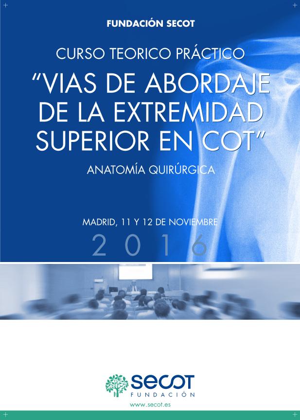 Curso Vías de Abordaje Extremidad Superior en COT - Madrid 2016