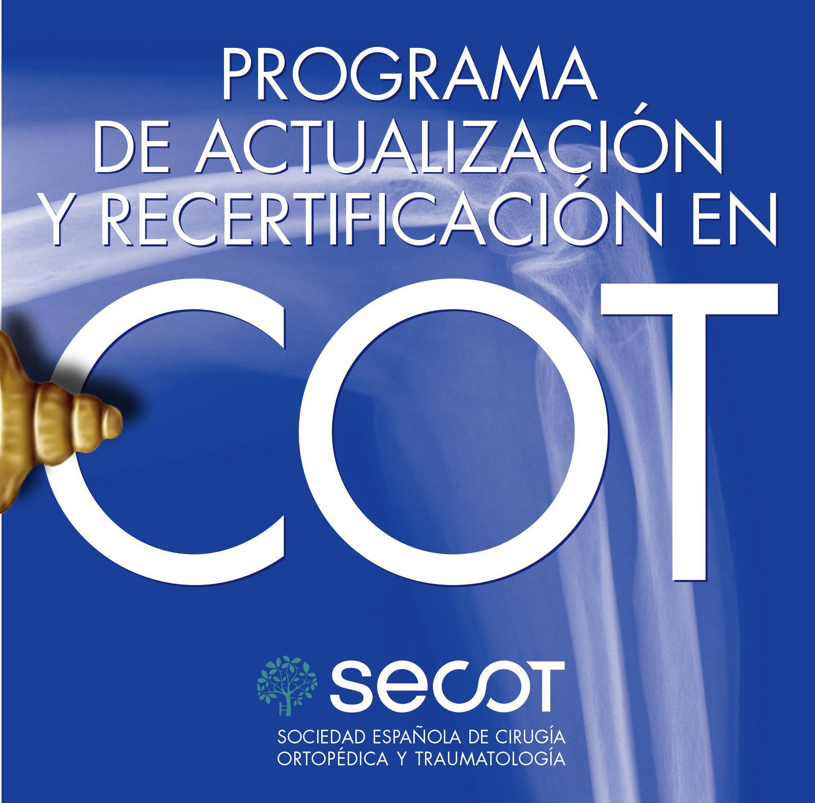 Programa de Actualización y Recertificación en Cirugía Ortopédica y Traumatología Secot 2017-2018.  Fecha límite inscripción reducida (30 Abril 2017)